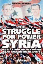 Struggle for Power in Syria, The by Nikolaos Van Dam