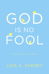 God is No Fool by Lois A. Cheney Ph.D.
