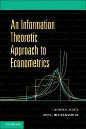 An Information Theoretic Approach to Econometrics by George G. Judge