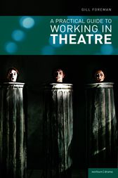 A Practical Guide to Working in Theatre by Gill Foreman