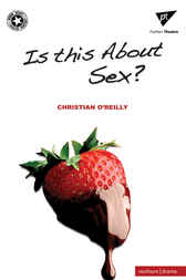 Is This About Sex? by Christian O'Reilly