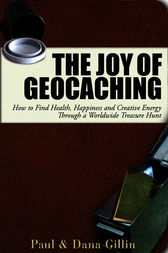 The Joy of Geocaching by Paul Gillin