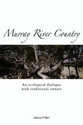 Murray River Country by Jessica K. Weir