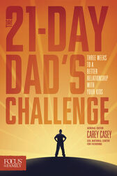 The 21-Day Dad's Challenge by Carey Casey