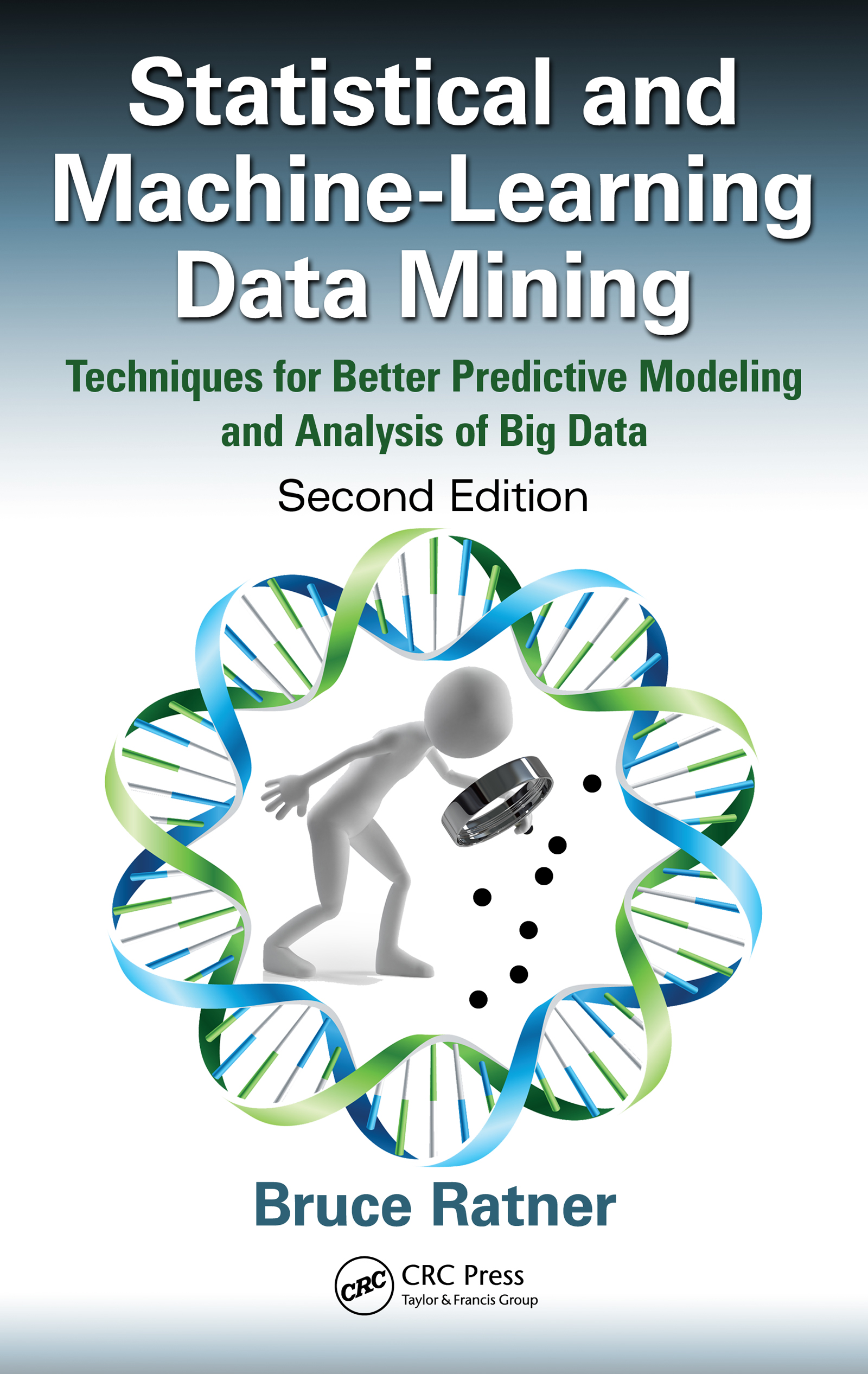 Download Ebook Statistical and Machine-Learning Data Mining (2nd ed.) by Bruce Ratner Pdf