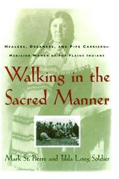 Walking in the Sacred Manner by Mark St. Pierre