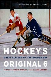 Hockey's Original 6 by Mike Leonetti