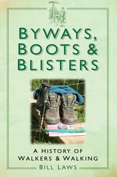 Byways, Boots and Blisters by Bill Laws