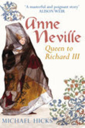 Anne Neville by Michael Hicks