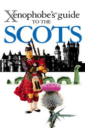 The Xenophobe's Guide to the Scots by David Ross