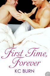 First Time, Forever by KC Burn