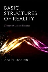 Basic Structures of Reality by Colin McGinn