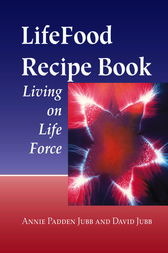 LifeFood Recipe Book by Annie Padden Jubb