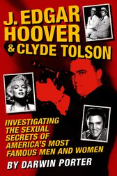 J. Edgar Hoover and Clyde Tolson by Darwin Porter