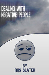 Dealing with Negative People by Rus Slater