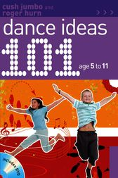 101 Dance Ideas age 5-11 by Cush Jumbo