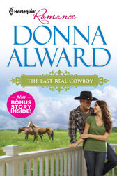 The Last Real Cowboy & The Rancher's Runaway Princess by Donna Alward