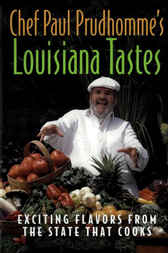 Chef Paul Prudhomme's Louisiana Tastes by Paul Prudhomme