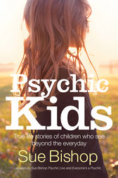 Psychic Kids by Sue Bishop