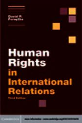 Human Rights in International Relations by David P. Forsythe
