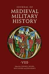 Journal of Medieval Military History by Clifford J. Rogers