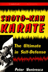 Shoto-Kan Karate by Peter Ventresca