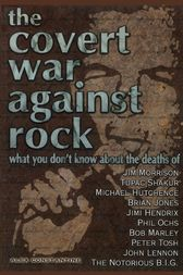 The Covert War Against Rock by Alex Constantine