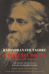 I Won't Let You Go by Rabindranath Tagore