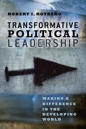 Transformative Political Leadership by Robert I. Rotberg