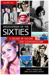 Encyclopedia of the Sixties: A Decade of Culture and Counterculture [2 volumes] by Abbe Debolt