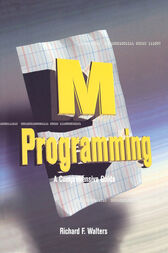 M Programming: A Comprehensive Guide by Richard Walters