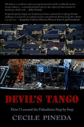 Devils Tango: How I Learned the Fukushima Step by Step