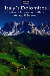 Italy's Dolomites - Cortina d'Ampezzo, Belluno, Asiago & Beyond by Marissa Fabris