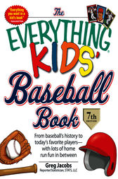 The Everything KIDS' Baseball Book by Greg Jacobs