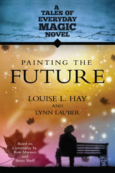 Painting the Future by Louise L. Hay