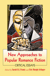 New Approaches to Popular Romance Fiction by Sarah S.G. Frantz