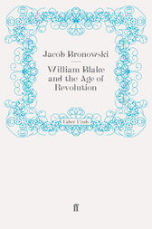 William Blake and the Age of Revolution by Jacob Bronowski