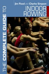 The Complete Guide to Indoor Rowing by Jim Flood