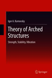 Theory of Arched Structures by Igor A Karnovsky