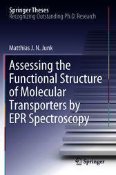 Assessing the Functional Structure of Molecular Transporters by EPR Spectroscopy by Matthias J.N.Junk