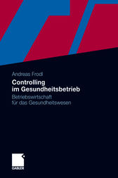 Controlling im Gesundheitsbetrieb by Andreas Frodl