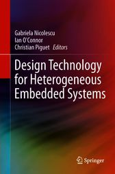 Design Technology for Heterogeneous Embedded Systems by Gabriela Nicolescu
