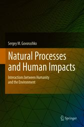 Natural Processes and Human Impacts by Sergey M. Govorushko