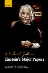 A Student's Guide to Einstein's Major Papers by Robert E Kennedy