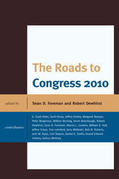 The Roads to Congress 2010 by Sean D. Foreman