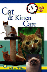 Quick & Easy Cat and Kitten Care by Kelli A. Wilkins