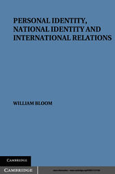 Personal Identity, National Identity and International Relations by William Bloom