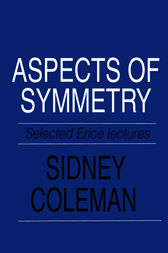 Selected Erice Lectures Aspects of Symmetry