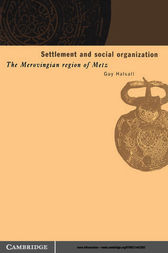 Settlement and Social Organization by Guy Halsall