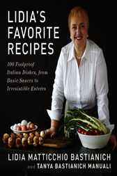 Lidia's Favorite Recipes by Lidia Matticchio Bastianich